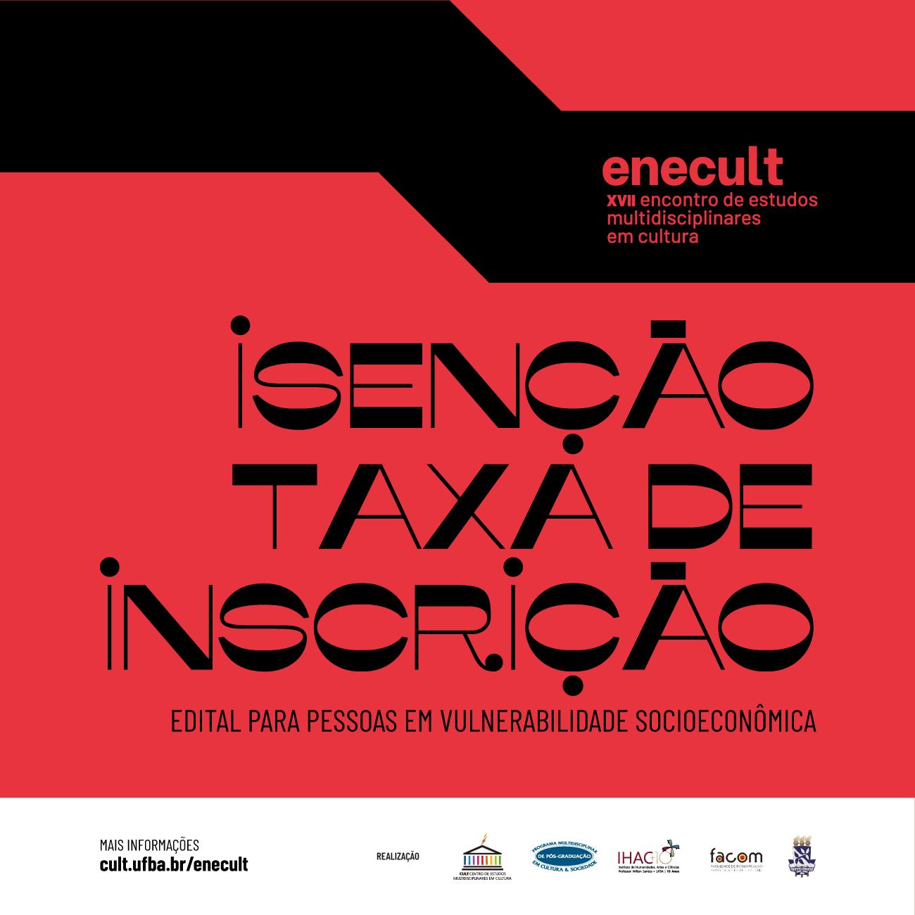 XVII Enecult: edital prevê isenção para pessoas em situação de vulnerabilidade socioeconômica