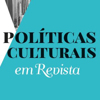 Chamada aberta para primeira edição de 2019 da Políticas Culturais em Revista – CULT